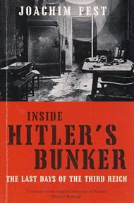 Inside Hitler's bunker - The last days of the third Reich (Bog)