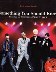Something you should know - Historien om Michael Learns to Rock (Bog + CD)